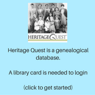 Heritage Quest is a genealogical database. A Library card is needed to login. (click to get started)