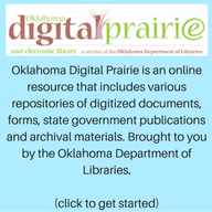Oklahoma Digital Prairie is an online resource that includes various repositories of digitized publi